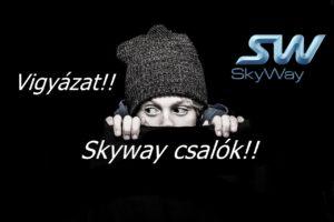 Vigyázat, Skyway csalók! A legfrissebb hírekben jelentették be